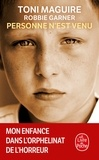 Toni Maguire et Robbie Garner - Personne n'est venu - Mon enfance dans l'orphelinat de l'horreur.