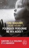 Toni Maguire et Jackie Holmes - Pourquoi personne ne m'a aidée ?.