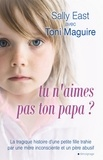 Toni Maguire et Sally East - Tu n'aimes pas ton papa ?.