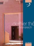 Toni Maraini - Dernier thé à Marrakech.
