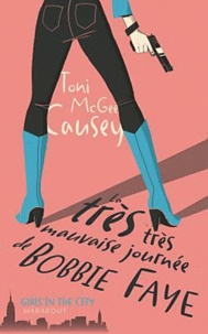 Toni McGee Causey - La très très Mauvaise Journée de Bobbie Faye.