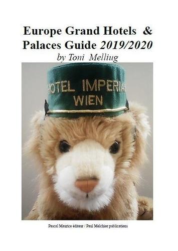 Toni Melliug - Europe Grand Hotels & Palaces Guide - 2019/2020.