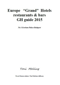 "Toni Melliug - Europe """"Grand"""" Hotels (restaurants et bars) - GH guide 2015."