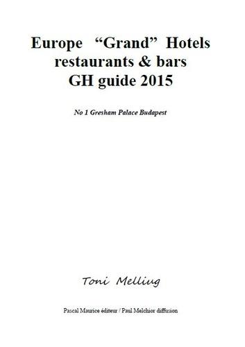 """Toni Melliug - Europe """"""""Grand"""""""" Hotels (restaurants et bars) - GH guide 2015."""