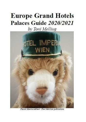 Toni Melliug - Europe Grand Hotels - Palaces Guide 2020/2021.