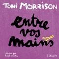 Toni Morrison et Pascal Lemaître - Entre vos mains.