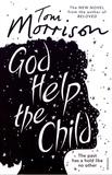 Toni Morrison - God Help the Child.