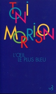 Toni Morrison - L'oeil le plus bleu.