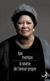 Toni Morrison - La source de l'amour-propre - Essais choisis, discours et méditations.
