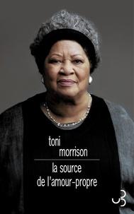 Epub livres torrent télécharger La source de l'amour-propre  - Essais choisis, discours et méditations par Toni Morrison PDF