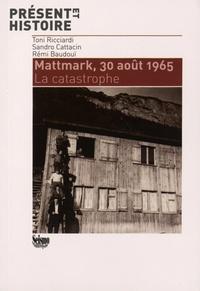 Toni Ricciardi et Sandro Cattacin - Mattmark, 30 août 1965 - La catastrophe.