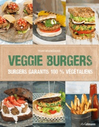 Toni Rodriguez - Veggie burgers - Burgers garantis 100 % végétaliens.