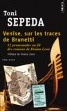 Toni Sepeda - Venise, sur les traces de Brunetti - 12 promenades au fil des romans de Donna Leon.