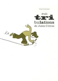 Toniduran - Trois tribulations de Jules Citron.