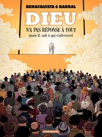 Tonino Benacquista et Nicolas Barral - Dieu n'a pas réponse à tout (mais IL sait à qui s'adresser).