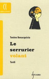 Tonino Benacquista - Le serrurier volant.