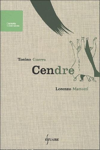Tonino Guerra et Lorenzo Mettotti - Cendre.
