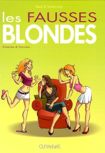 Tonton-Jojo et  Seed - Les fausses blondes.