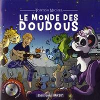 Tonton Michel - Le monde des doudous. 1 CD audio