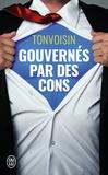 Tonvoisin - Gouvernés par des cons.