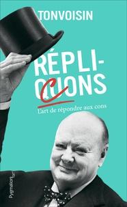 Tonvoisin - Réplicons - L'Art de répondre aux cons.