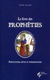 Tony Allan - Le livre des prophéties - Prédictions, rêves et prémonitions.