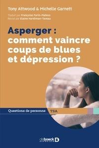 Tony Attwood - Asperger : comment vaincre coups de blues et dépression ?.
