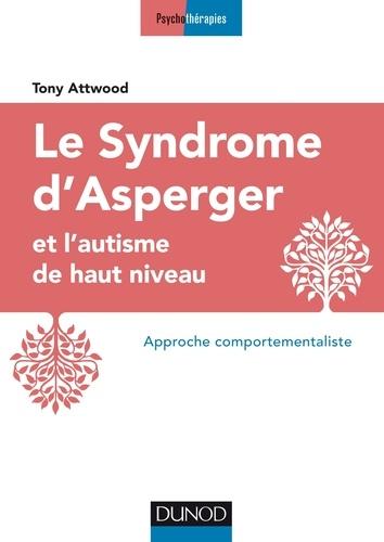 Le syndrome d'Asperger et l'autisme de haut niveau. Approche comportementaliste