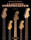 Tony Bacon - La légende Stratocaster - Guitares électriques.