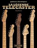 Tony Bacon - La légende Telecaster - L'histoire de la première guitare électrique solidbody au monde.