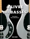 Tony Bacon et Barry Moorhouse - Le livre des basses.