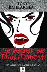 Tony Baillargeat - Le secret de Diana Danesti.