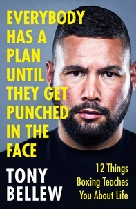 Tony Bellew - Everybody Has a Plan Until They Get Punched in the Face - 12 Things Boxing Teaches You About Life.