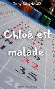 Tony Bonnaud - Chloé est malade.