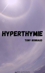 Tony Bonnaud - Hyperthymie.