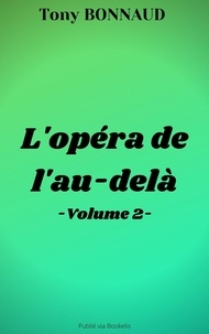 Tony BONNAUD - L'opéra de l'au-delà - Volume 2.