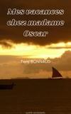 Tony Bonnaud - Mes vacances chez Madame Oscar.