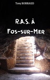 Tony BONNAUD - R.A.S. à Fos-sur-Mer.