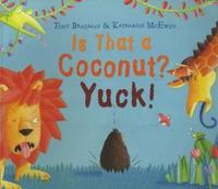 Tony Bradman et Katharine McEwen - Is That a Coconut ? Yuck !.