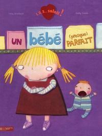 Tony Bradman et Holly Swain - Un bébé (presque) parfait.