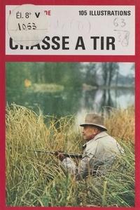 Tony Burnand et Maurice Genevoix - Chasse à tir - Avec 105 illustrations.