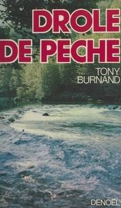 Tony Burnand - Drôle de pêche.