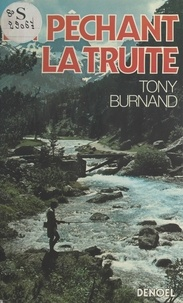 Tony Burnand et Maurice Constantin-Weyer - En pêchant la truite.