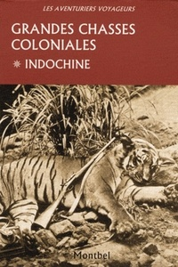 Rhonealpesinfo.fr Grandes chasses coloniales - Tome 1, Indochine Image