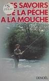 Tony Burnand et Jean Victorieux - Les savoirs de la pêche à la mouche.