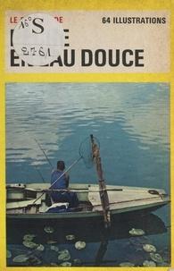 Tony Burnand et Maurice Genevoix - Pêche en eau douce - 64 illustrations.