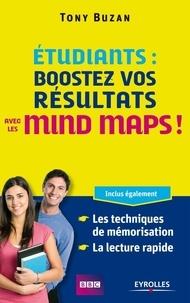 Tony Buzan - Etudiants : boostez vos résultats avec les mind maps !.