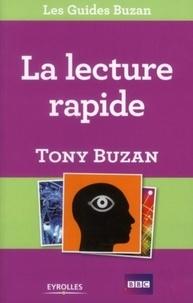Tony Buzan - La lecture rapide - Lisez plus, apprenez davantage et réussissez mieux.