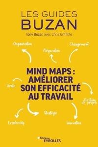 Tony Buzan - Mind maps : améliorer son efficacité au travail - Organisation - Négociation - Changement - Leadership - Stratégie - Innovation - Vente - Gestion de projets.
