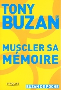 Tony Buzan - Muscler sa mémoire.